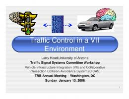 Traffic Control in a VII Environment - TRB Traffic Signal Systems ...
