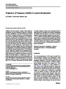 Trajectory of frequency stability in typical development - CiteSeerX