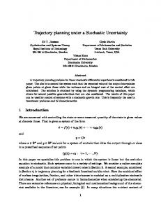 Trajectory planning under a Stochastic Uncertainty
