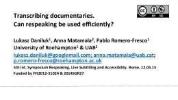 Transcribing documentaries. Can respeaking be used