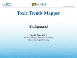 Troy D. Abel_Toxic_Trends_Mapper_Presentation