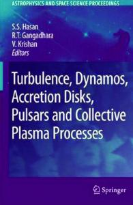Turbulence, Dynamos, Accretion Disks, Pulsars and