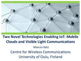 Two Novel Technologies Enabling IoT: Mobile Clouds and Visible ...