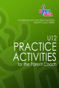 U-12 Practice Activities - US Youth Soccer