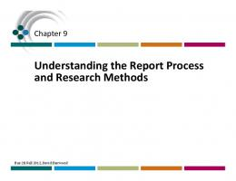 Understanding the Report Process and Research Methods