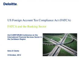 US Foreign Account Tax Compliance Act (FATCA) FATCA and the ...