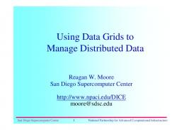 Using Data Grids to Manage Distributed Data