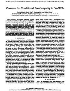V-Tokens for Conditional Pseudonymity in VANETs - University of ...