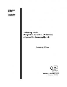 Validating a Test Designed to Assess ESL Proficiency at Lower - ETS