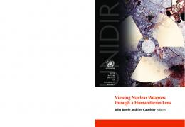 Viewing Nuclear Weapons through a Humanitarian Lens - UNIDIR