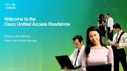 Welcome to the Cisco Unified Access Roadshow