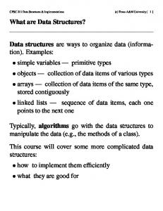 What are Data Structures? Data structures are ways to organize data ...