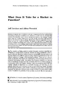 What Does Function? It Take for a Market to