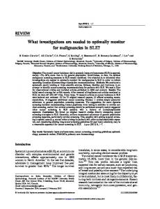What investigations are needed to optimally monitor