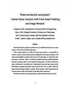 Where are the ball and players? : Soccer Game Analysis ... - CiteSeerX
