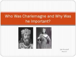 Who Was Charlemagne and Why Was He Important?