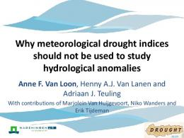 Why meteorological drought indices should not be