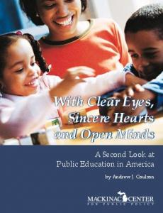 With Clear Eyes, Sincere Hearts and Open Minds - Mackinac Center