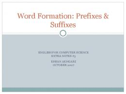 Word Formation: Prefixes & Suffixes