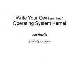 Write Your Own (minimal) Operating System Kernel - TUM